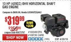 Harbor Freight Coupon 13 HP (420 CC) OHV HORIZONTAL SHAFT GAS ENGINES Lot No. 60349/60340/69736 Expired: 4/30/19 - $319.99