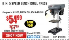 "Harbor Freight Coupon 8"", 5 SPEED BENCH MOUNT DRILL PRESS Lot No. 60238/62390/62520/44506/38119 Expired: 4/30/19 - $54.99"