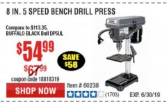 "Harbor Freight Coupon 8"", 5 SPEED BENCH MOUNT DRILL PRESS Lot No. 60238/62390/62520/44506/38119 Valid Thru: 6/30/19 - $54.99"