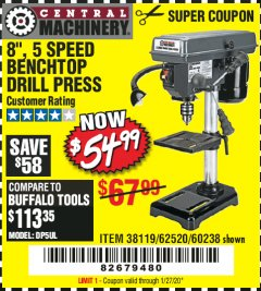 "Harbor Freight Coupon 8"", 5 SPEED BENCH MOUNT DRILL PRESS Lot No. 60238/62390/62520/44506/38119 Valid Thru: 1/27/20 - $54.99"