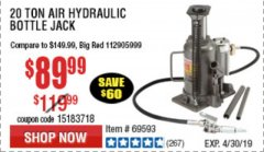 Harbor Freight Coupon 20 TON AIR/HYDRAULIC BOTTLE JACK Lot No. 96147/69593/95553 Expired: 4/30/19 - $89.99