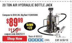 Harbor Freight Coupon 20 TON AIR/HYDRAULIC BOTTLE JACK Lot No. 96147/69593/95553 Expired: 9/30/19 - $89.99