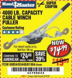 Harbor Freight Coupon 4000 LB. CAPACITY CABLE WINCH PULLER Lot No. 63448/30329/69854/61964 Expired: 6/15/19 - $14.99