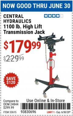 Harbor Freight Coupon 1100 LB. CAPACITY HIGH LIFT TRANSMISSION JACK Lot No. 33615 EXPIRES: 6/30/20 - $179.99