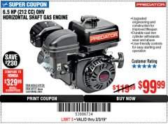 Harbor Freight Coupon PREDATOR 6.5 HP (212 CC) OHV HORIZONTAL SHAFT GAS ENGINES Lot No. 60363/68120/69730/68121/69727 Expired: 2/3/19 - $99.99