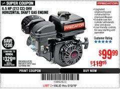 Harbor Freight Coupon PREDATOR 6.5 HP (212 CC) OHV HORIZONTAL SHAFT GAS ENGINES Lot No. 60363/68120/69730/68121/69727 Expired: 5/12/19 - $99.99