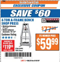 Harbor Freight ITC Coupon 6 TON A-FRAME BENCH SHOP PRESS Lot No. 63995/1666 Expired: 9/18/18 - $59.99