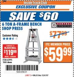 Harbor Freight ITC Coupon 6 TON A-FRAME BENCH SHOP PRESS Lot No. 63995/1666 Expired: 12/4/18 - $59.99