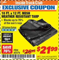 Harbor Freight ITC Coupon 10 FT. x 12 FT. MESH ALL PURPOSE WEATHER RESISTANT TARP Lot No. 60576/96936 Dates Valid: 12/31/69 - 6/30/20 - $21.99