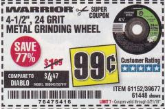 "Harbor Freight Coupon 4-1/2"" GRINDING WHEEL FOR METAL Lot No. 39677/61152/61448 Expired: 5/21/18 - $0.99"