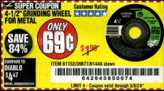 "Harbor Freight Coupon 4-1/2"" GRINDING WHEEL FOR METAL Lot No. 39677/61152/61448 EXPIRES: 6/30/20 - $0.69"