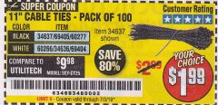 "Harbor Freight Coupon 11"" CABLE TIES PACK OF 100 Lot No. 34636/69404/60266/34637/69405/60277 Expired: 7/3/19 - $1.99"