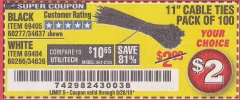 "Harbor Freight Coupon 11"" CABLE TIES PACK OF 100 Lot No. 34636/69404/60266/34637/69405/60277 Valid Thru: 9/28/19 - $2"