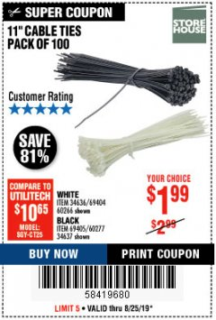 "Harbor Freight Coupon 11"" CABLE TIES PACK OF 100 Lot No. 34636/69404/60266/34637/69405/60277 Valid Thru: 8/25/19 - $1.99"