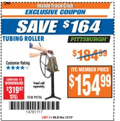Harbor Freight ITC Coupon TUBING ROLLER Lot No. 99736 Expired: 1/2/19 - $154.99
