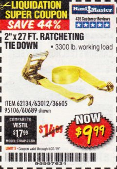 "Harbor Freight Coupon 2"" x 27 FT. RATCHETING TIE DOWN Lot No. 60689/62134/95106 EXPIRES: 5/31/19 - $9.99"