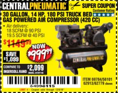 Harbor Freight Coupon 14 HP, 30 GALLON, 180 PSI TRUCK BED GAS POWERED AIR COMPRESSOR (420 CC) Lot No. 67853/56101/69784/62913/62779 Expired: 12/9/18 - $999.99