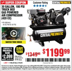 Harbor Freight Coupon 14 HP, 30 GALLON, 180 PSI TRUCK BED GAS POWERED AIR COMPRESSOR (420 CC) Lot No. 67853/56101/69784/62913/62779 Expired: 2/16/20 - $1199.99