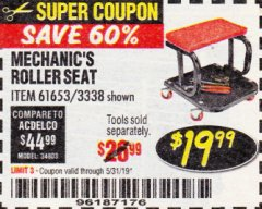 Harbor Freight Coupon MECHANIC'S ROLLER SEAT Lot No. 3338/61653 EXPIRES: 5/31/19 - $19.99