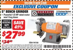 "Harbor Freight ITC Coupon 5"" BENCH GRINDER Lot No. 94186 Dates Valid: 12/31/69 - 5/31/19 - $27.99"